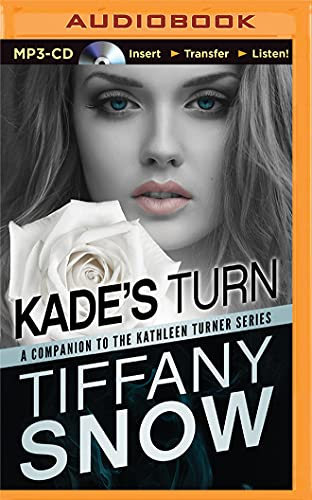Kade's Turn (Kathleen Turner): Snow, Tiffany