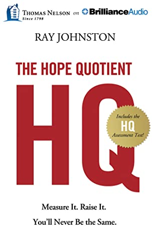 The Hope Quotient: Measure It. Raise It. You'll Never Be the Same: Johnston, Ray