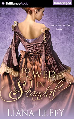 9781491599402: To Wed in Scandal (A Scandal in London Novel)