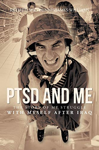 9781491700204: PTSD and Me: The Story of My Struggle with Myself after Iraq