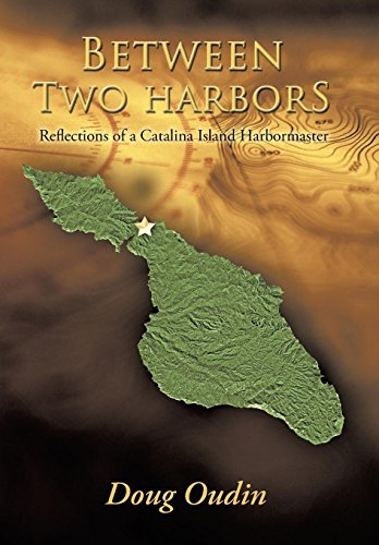 9781491700631: Between Two Harbors: Reflections of a Catalina Island Harbormaster