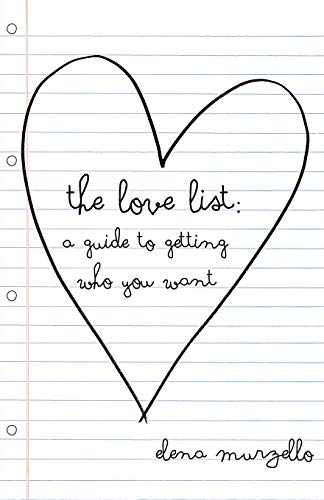 9781491700716: The Love List: A Guide to Getting Who You Want