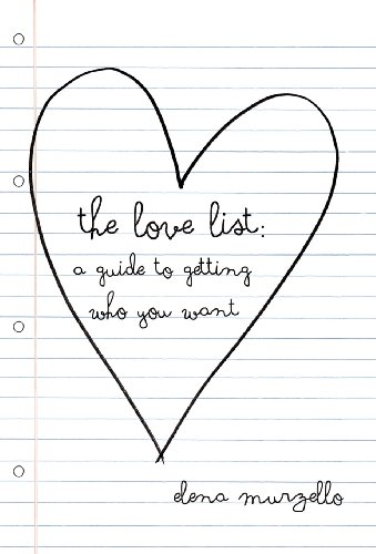 9781491700723: The Love List: A Guide to Getting Who You Want