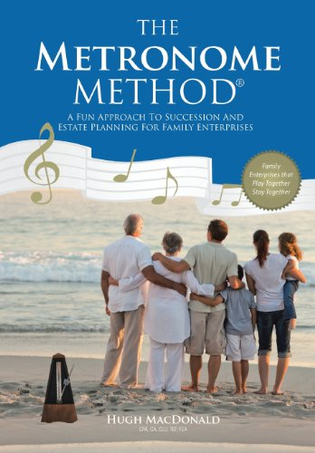 9781491700839: The Metronome Method: A Fun Approach to Succession and Estate Planning for Family Enterprises
