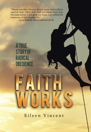 9781491701645: Faith Works: A True Story of Radical Obedience