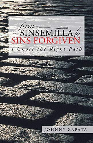9781491701935: From Sinsemilla to Sins Forgiven: I Chose the Right Path
