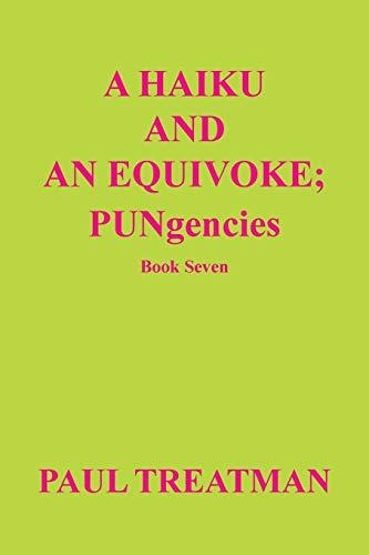 A Haiku and an Equivoke: Pungencies: Paul Treatman