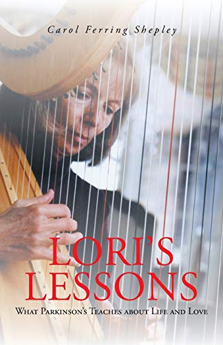 9781491702178: Lori's Lessons: What Parkinson's Teaches about Life and Love