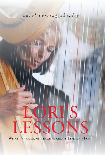 9781491702185: Lori's Lessons: What Parkinson's Teaches about Life and Love