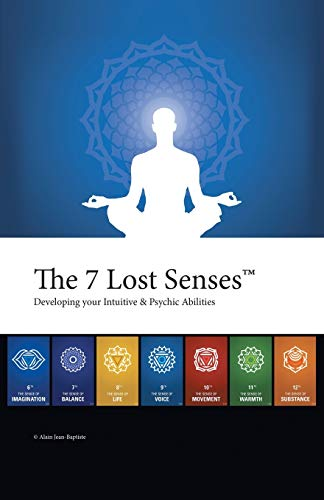 9781491703427: The 7 Lost Senses: Developing Your Intuitive and Psychic Abilities