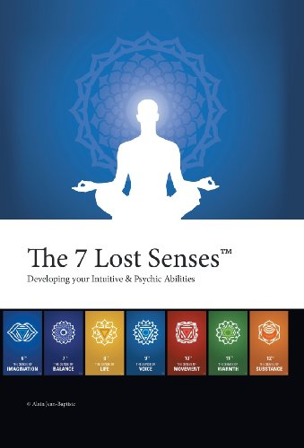 9781491703434: The 7 Lost Senses: Developing Your Intuitive and Psychic Abilities