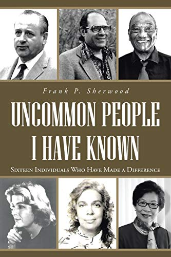 9781491703656: Uncommon People I Have Known: Sixteen Individuals Who Have Made a Difference