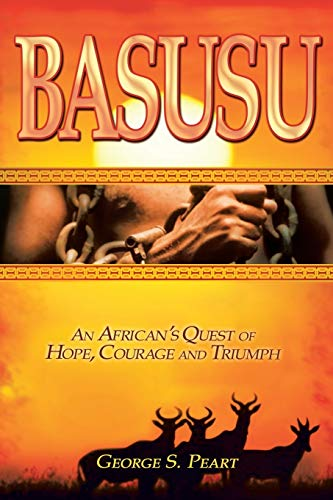9781491704134: Basusu: An African's Quest of Hope, Courage, and Triumph