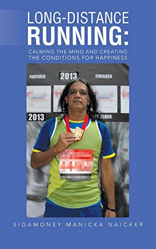 9781491708347: Long-Distance Running: Calming the Mind and Creating the Conditions for Happiness