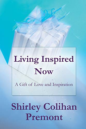 9781491708620: Living Inspired Now: A Gift of Love and Inspiration