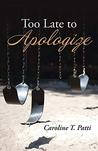 9781491710111: Too Late to Apologize