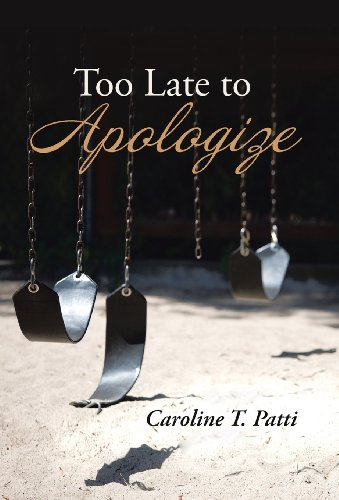 9781491710135: Too Late to Apologize