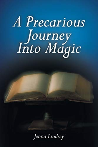 A Precarious Journey Into Magic: Jenna Lindsey