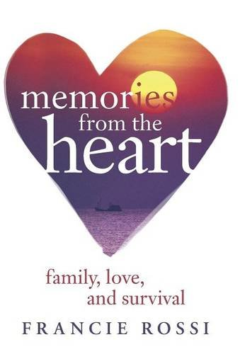 9781491711903: Memories from the Heart: Family, Love, and Survival