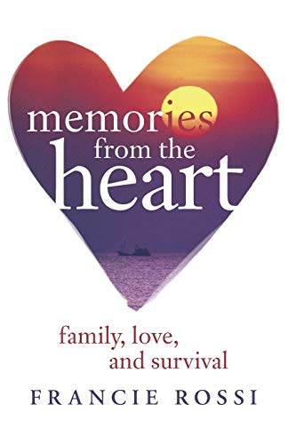 9781491711910: Memories from the Heart: Family, Love, and Survival