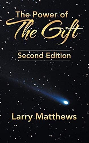 The Power of the Gift Second Edition: Larry Matthews