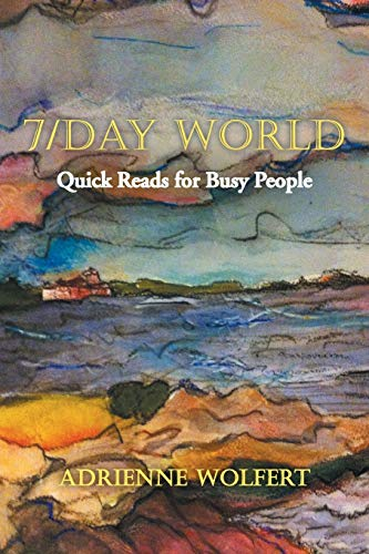 7/Day World: Quick Reads for Busy People: Wolfert, Adrienne