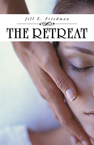 The Retreat: Friedman, Jill E.