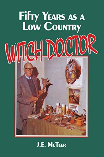 Fifty Years as a Low Country Witch: J E McTeer