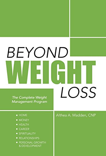 Beyond Weight Loss: The Complete Weight Management Program: Althea A. Madden Cnp