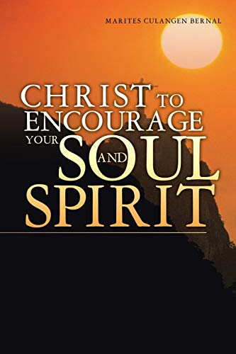Christ to Encourage your Soul and Spirit: Marites Culangen Bernal