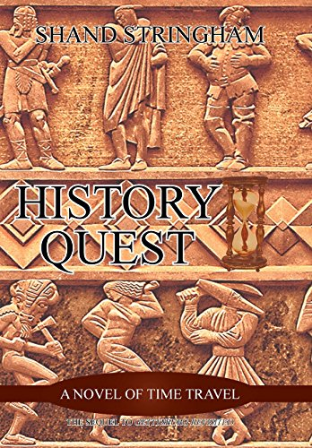 History Quest: A Novel of Time Travel: Stringham, Shand
