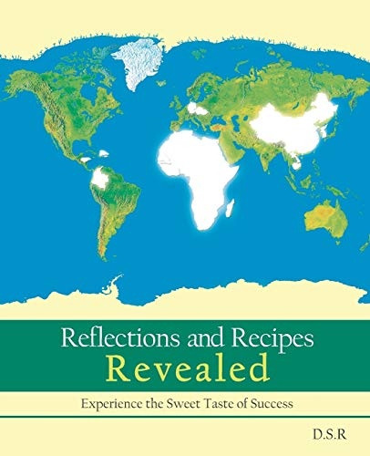Reflections and Recipes Revealed Experience the Taste of Sweet Success: D. S. R.