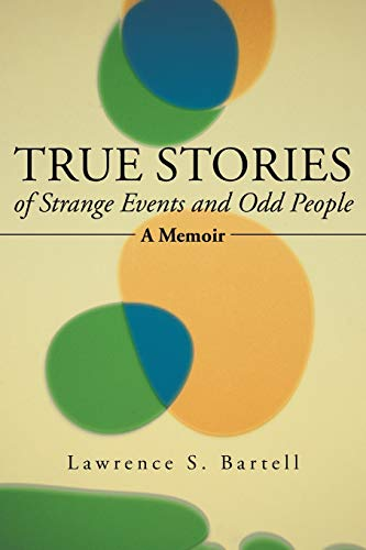 9781491720219: True Stories of Strange Events and Odd People: A Memoir