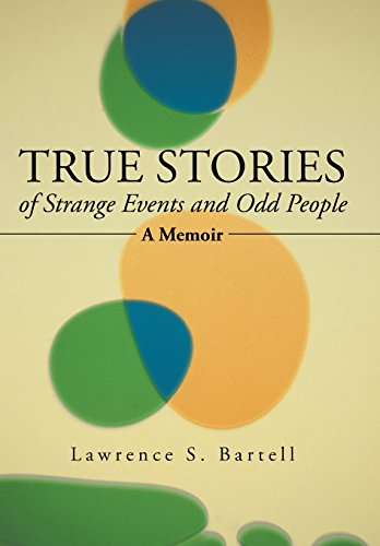 9781491720226: True Stories of Strange Events and Odd People: A Memoir