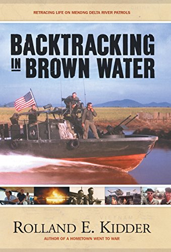 Backtracking in Brown Water: Retracing Life on: Rolland E Kidder