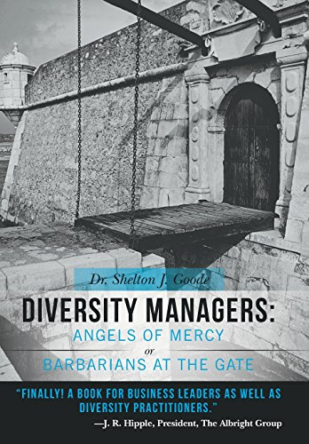 Diversity Managers: Angels of Mercy or Barbarians at the Gate: An Evidence-Based Assessment of the ...