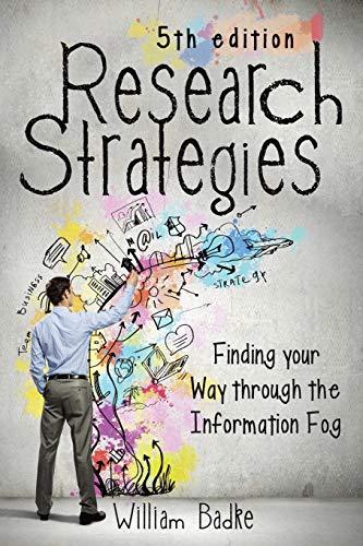 Research Strategies : Finding Your Way Through: Badke, William