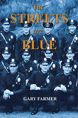 9781491722497: The Streets Are Blue: True Tales of Service from the Front Lines of the Los Angeles Police Department