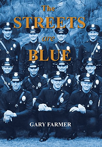 9781491722510: The Streets Are Blue: True Tales of Service from the Front Lines of the Los Angeles Police Department