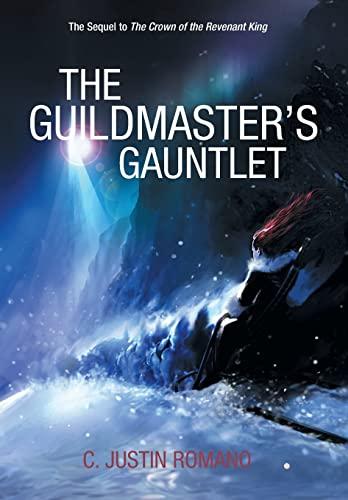 9781491724446: The Guildmaster's Gauntlet: An Argentia Dasani Adventure