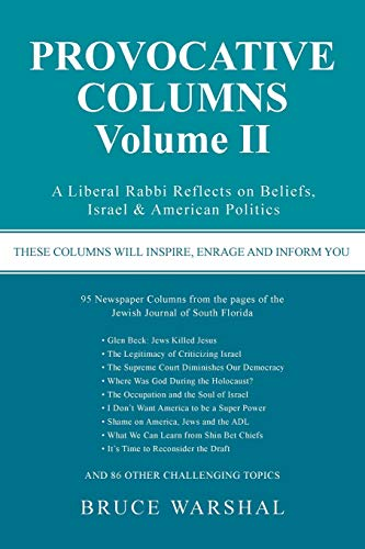 Provocative Columns Volume II: A Liberal Rabbi Reflects on Beliefs, Israel American Politics: Bruce...
