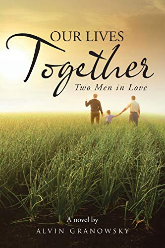 9781491728062: Our Lives Together: Two Men in Love