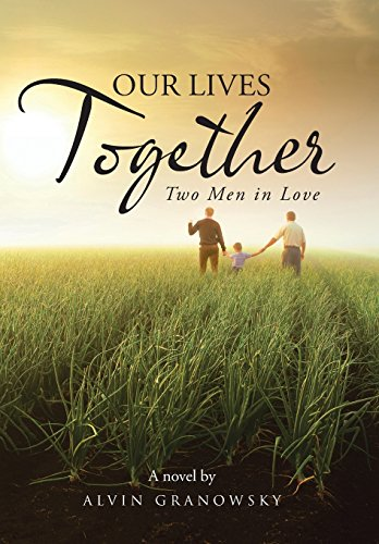 9781491728086: Our Lives Together: Two Men in Love