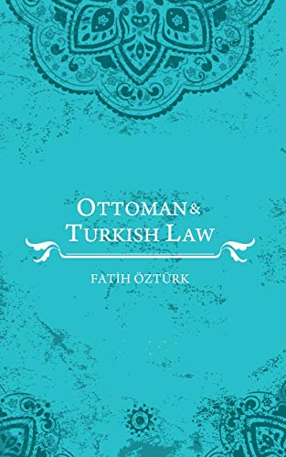 9781491729915: Ottoman and Turkish Law