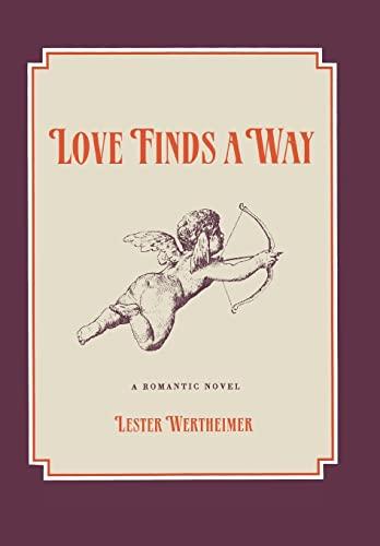Love Finds a Way: A Romantic Novel