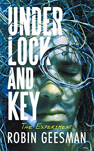 Under Lock and Key: The Experiment: Geesman, Robin
