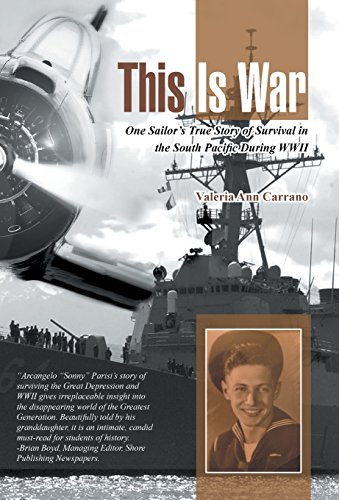 9781491734728: This Is War: One Sailor's True Story of Survival in the South Pacific During WWII