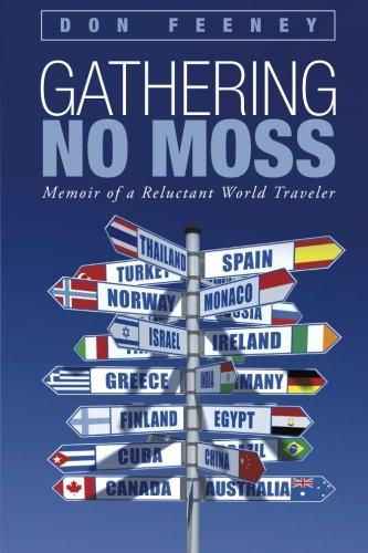 9781491734865: Gathering No Moss: Memoir of a Reluctant World Traveler