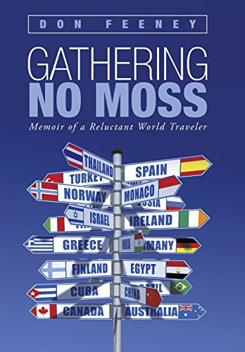 9781491734872: Gathering No Moss: Memoir of a Reluctant World Traveler