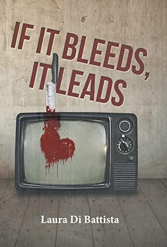 9781491735176: If It Bleeds, It Leads